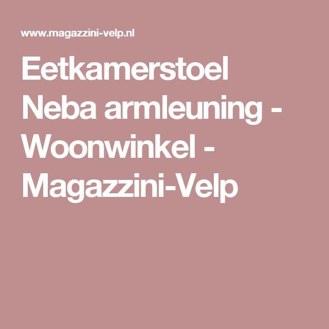 Eetkamerstoel Neba armleuning - Woonwinkel - Magazzini-Velp