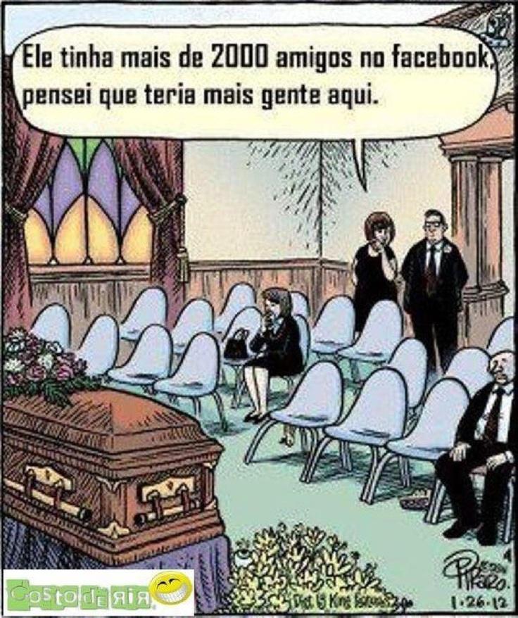 Tantos amigos no facebook...e no enterro?