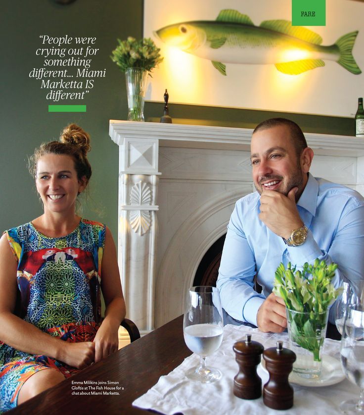 Emma Milikins joins Simon Gloftis at The Fish House for a chat about Miami Marketta. The whole story at Ocean Road Magazine Autumn Edition.