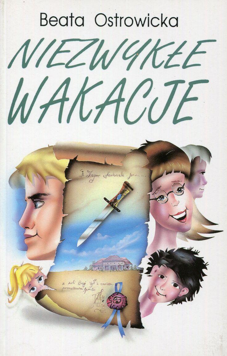 """""""Niezwykłe wakacje"""" Beata Ostrowicka Cover by Iwona Walaszek Published by Wydawnictwo Iskry 1995"""