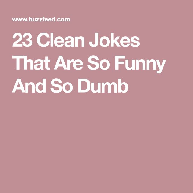 See our joke gallery Weve got free funny good clean jokes Well even say they are the best funniest hilarious jokes
