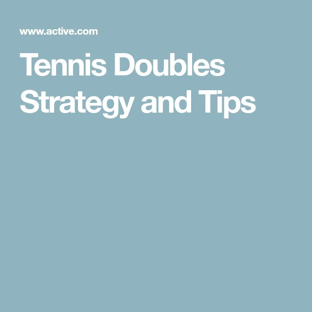 Tennis Doubles Strategy and Tips