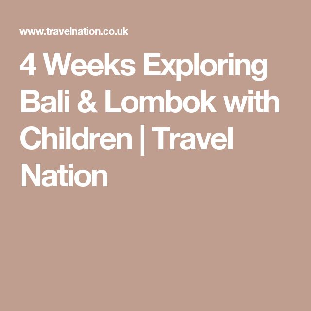 4 Weeks Exploring Bali & Lombok with Children | Travel Nation