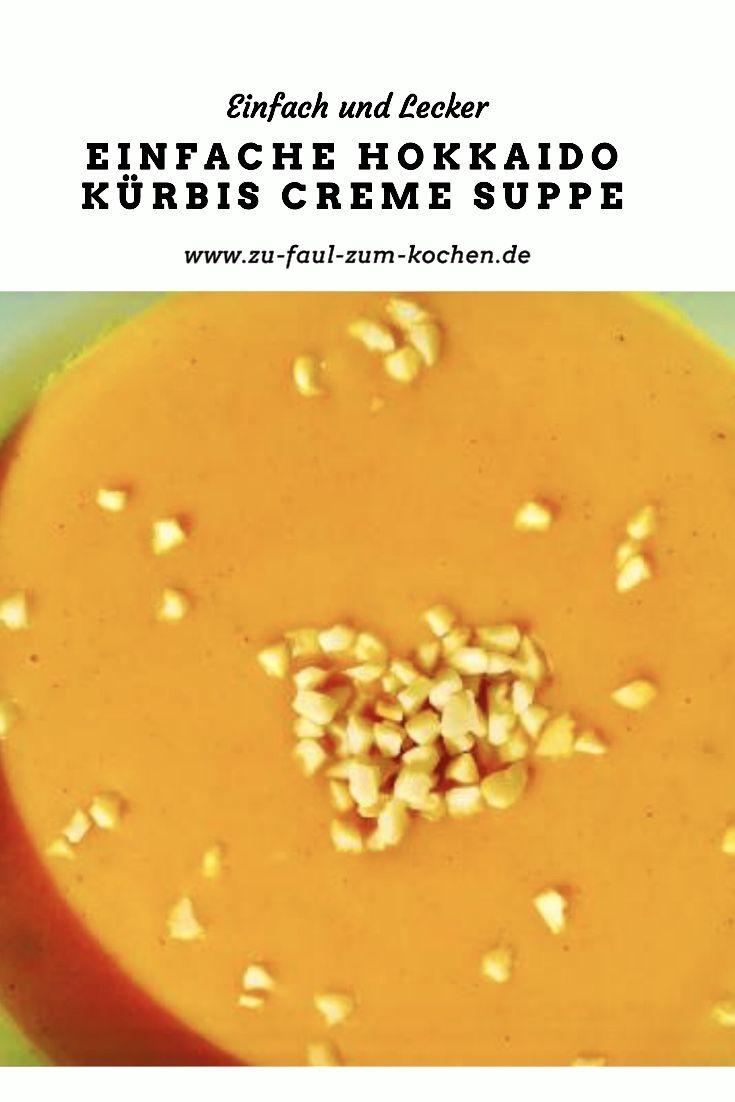 Hokkaido Kürbis Creme Suppe | Zu Faul Zum Kochen?