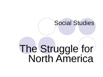 This is a Power Point presentation on the Struggle for North America. It includes information on the Spanish Missions, the Spanish Colonies, St. Augustine, Don Juan de Ornate, El Camino Real, Pope and the Pueblo Revolt, Antonio de Otermin, Diego de Varga, San Antonio, Fr.