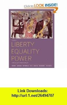 Liberty, Equality, Power A History of the American People (9780495904991) John M. Murrin, Paul E. Johnson, James M. McPherson, Alice Fahs, Gary Gerstle , ISBN-10: 0495904996  , ISBN-13: 978-0495904991 ,  , tutorials , pdf , ebook , torrent , downloads , rapidshare , filesonic , hotfile , megaupload , fileserve