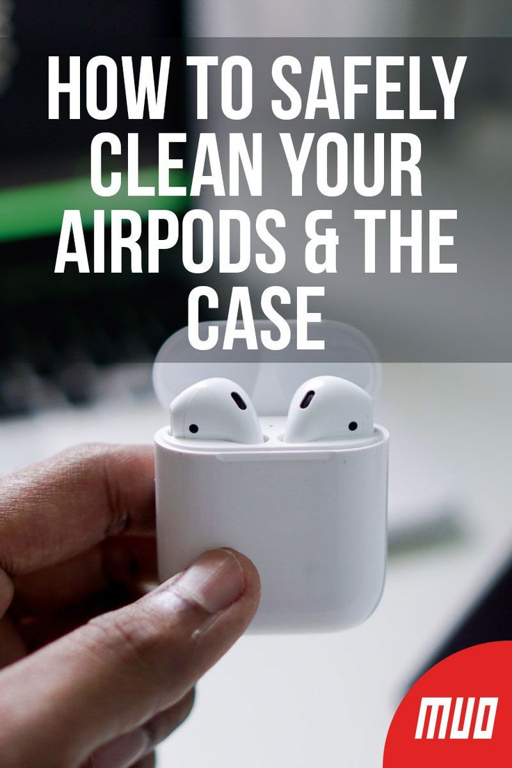 How to Safely Clean Your AirPods and the Case   Cleaning ...