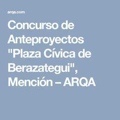 """Concurso de Anteproyectos """"Plaza Cívica de Berazategui"""", Mención – ARQA"""