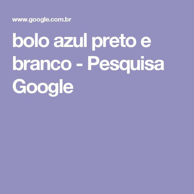 bolo azul preto e branco - Pesquisa Google