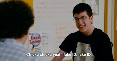 superbad. Fake ID fake ID!