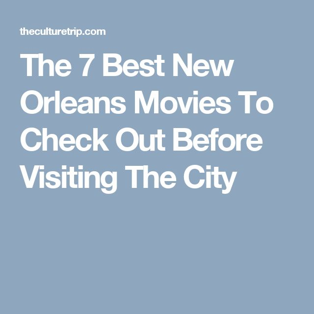 The 7 Best New Orleans Movies To Check Out Before Visiting The City