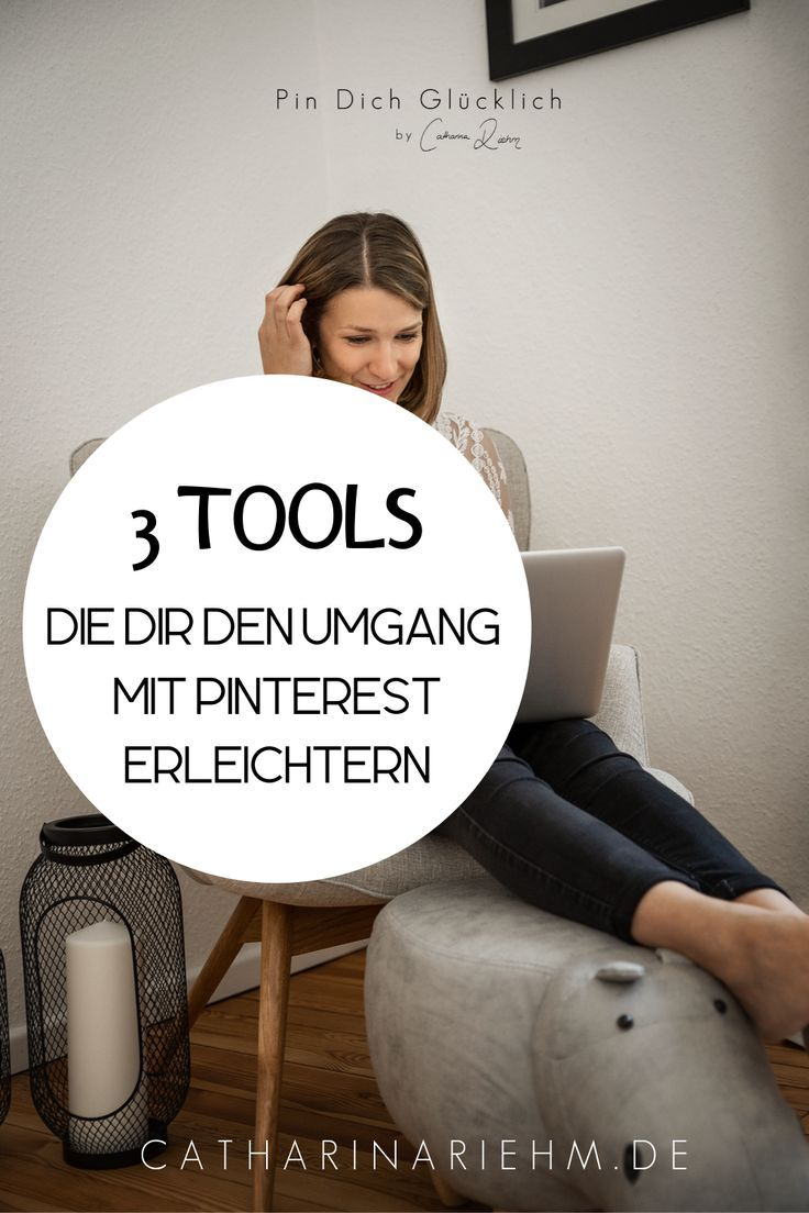 3 Tools Die Dir Deinen Umgang Mit Pinterest Erleichtern Catharina Riehm In 2020 Schreibkurse Online Marketing Strategie Online Marketing