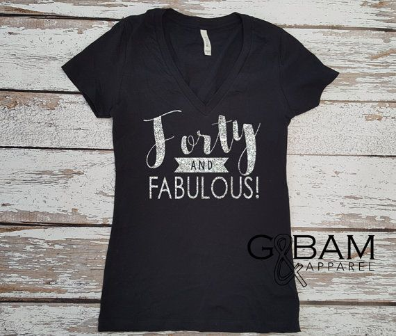 Hey, I found this really awesome Etsy listing at https://www.etsy.com/listing/267065551/40th-birthday-shirt-forty-and-fabulous