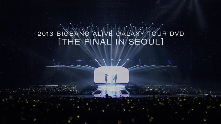 2013 BIGBANG ALIVE GALAXY TOUR DVD -THE FINAL IN SEOUL- Release spot (this is must have it also!!!)