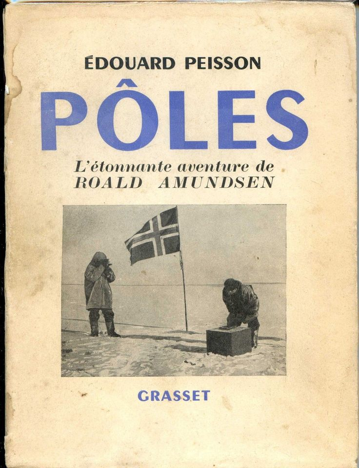 PÔLES - L'étonnante aventure de Roald Amundsen  by Edouard Peisson