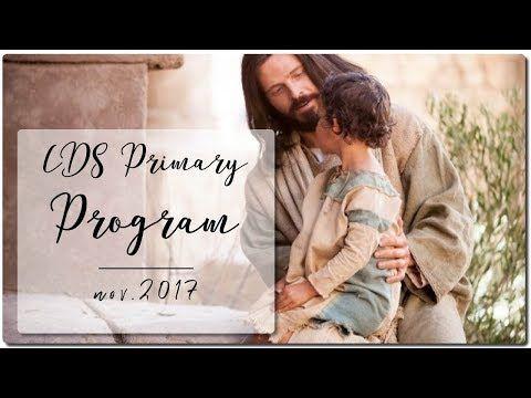 LDS Primary Program - Nov. 2017 - YouTube