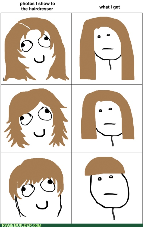 haha. good thing my hair dresser is awesome.: Hair Salons, Funny Things, Hair Dressers, Funny Pictures, Hairstylists Humor, New Haircuts, Hairdresser, Hair Cut, Funny Stuff