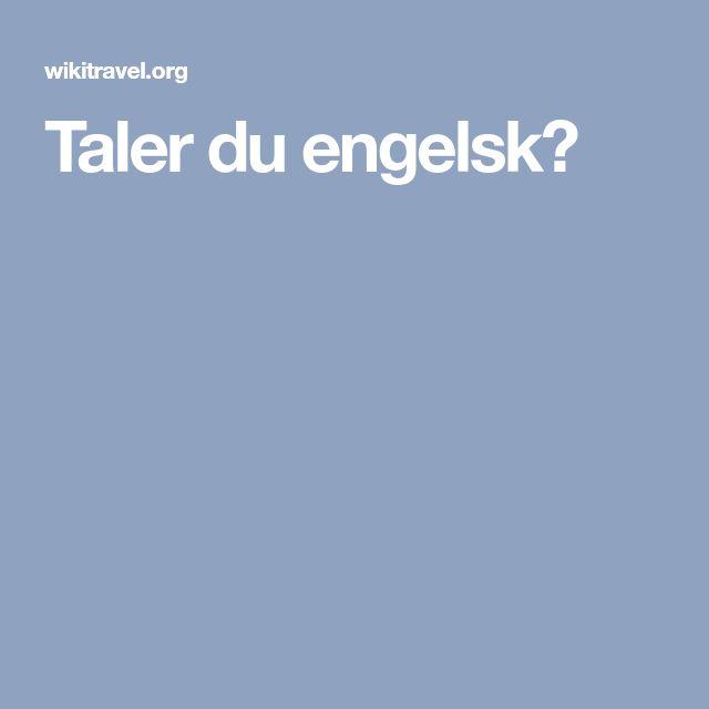 Taler du engelsk?