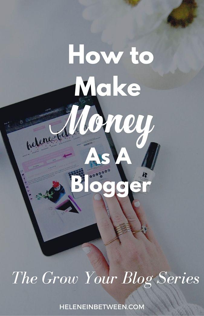 How to Make Money As A Blogger #GrowYourBlog