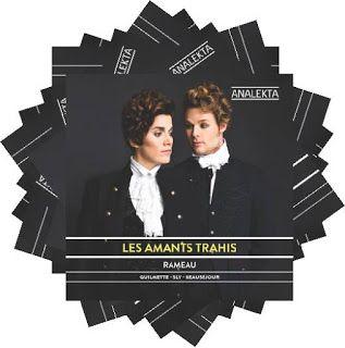 Jean Philippe Rameau Les amants trahis  with Hélène Guilmette, soprano, Philippe Sly, bass-baritone  Luc Beauséjour, conduction and harpsichord  Analekta, 2013