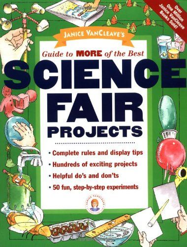 Bestseller Books Online Janice VanCleave's Guide to More of the Best Science Fair Projects Janice VanCleave $12.71  - http://www.ebooknetworking.net/books_detail-0471326275.html
