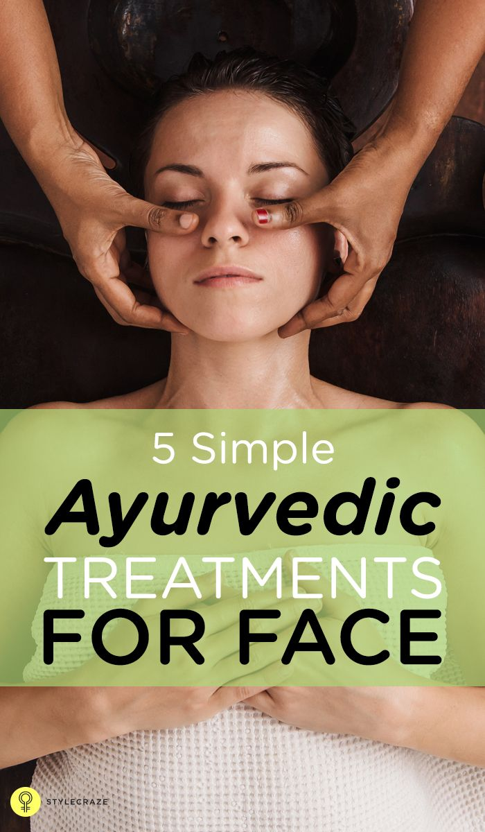 The most effective Ayurvedic treatments for face