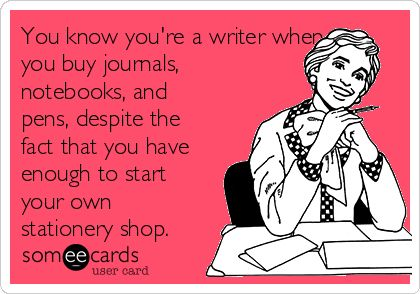 You know you're a writer when... - Writers Write