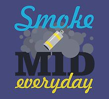 Smoke Mid Everyday by archanor