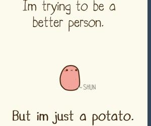 its okay little potato~