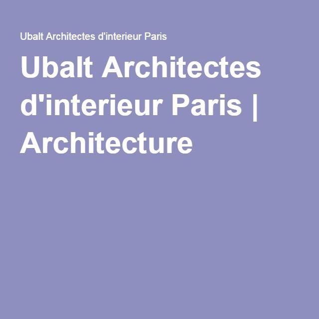 Ubalt Architectes d'interieur Paris | Architecture