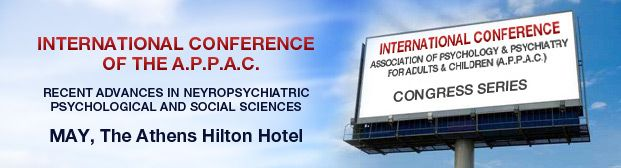 19th Annual International Conference of the Association of Psychology and Psychiatry for Adults and Children (A.P.P.A.C.). The Conference will be held at the Hilton Hotel, in Athens, Greece, 13-16 May 2014. LAST CALL FOR ABSTRACTS! LAST CALL FOR EARLY BIRD REGISTRATION - 17 JANUARY 2014!