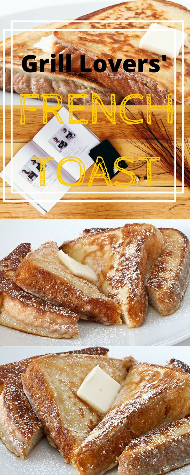 Grill Lovers' Amazing French Toast Recipe #recipes #foodporn #foodie