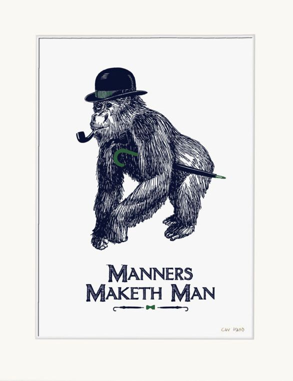 Manners Maketh Man by Chase and Wonder http://www.sandersofoxford.com/images/stock/31057.jpg