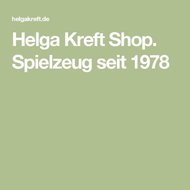 Helga Kreft Shop. Spielzeug seit 1978