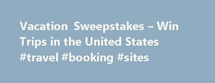 Vacation Sweepstakes – Win Trips in the United States #travel #booking #sites http://travel.remmont.com/vacation-sweepstakes-win-trips-in-the-united-states-travel-booking-sites/  #travel sweepstakes # US Vacation Sweepstakes By Sandra Grauschopf. Contests & Sweepstakes Expert Sandra Grauschopf is a passionate sweeper with thousands of dollars worth of prize wins to her name. She has been writing and sharing advice about contests sweepstakes on the web for more than nine years, and she loves…