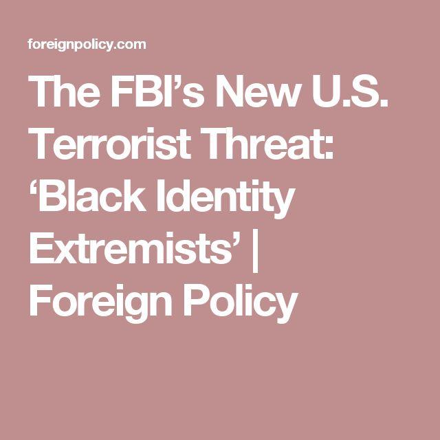 The FBI's New U.S. Terrorist Threat: 'Black Identity Extremists' | Foreign Policy