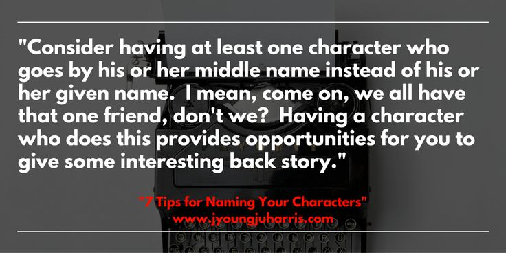 7 Tips for Naming Your Characters: https://jyoungjuharris.com/2016/12/08/7-tips-for-naming-your-characters/ #writing #writingtips