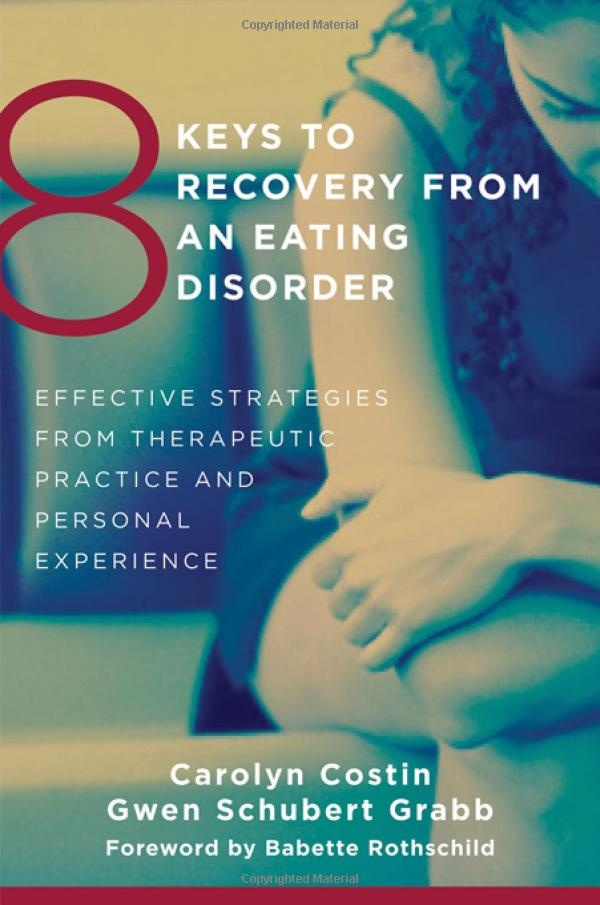 8 Keys to Recovery from an Eating Disorder by Carolyn Costin and Gwen Schubert GrabbCarolyn Costin, Schubert Grabb, Eating Disorders, Book Worth, Eatingdisorder, Mental Health, Disorder Recovery, Therapeutic Practice, Personalized Experiments