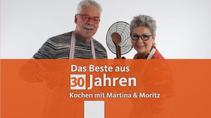 Kochen mit Martina und Moritz - Das Beste aus 30 Jahren mit Martina Meuth und Bernd Neuner-Duttenhofer