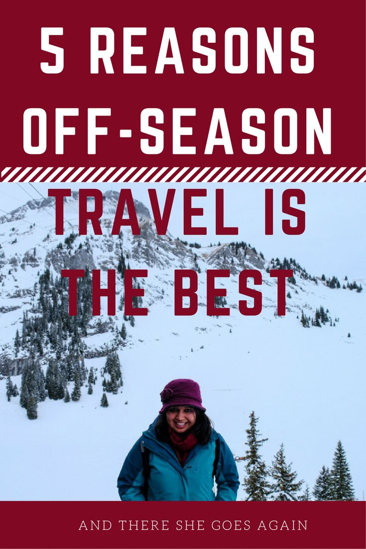Off-season traveling is much better than its counterpart in many ways. It is less crowded, cheaper and gives a much more authentic experience.