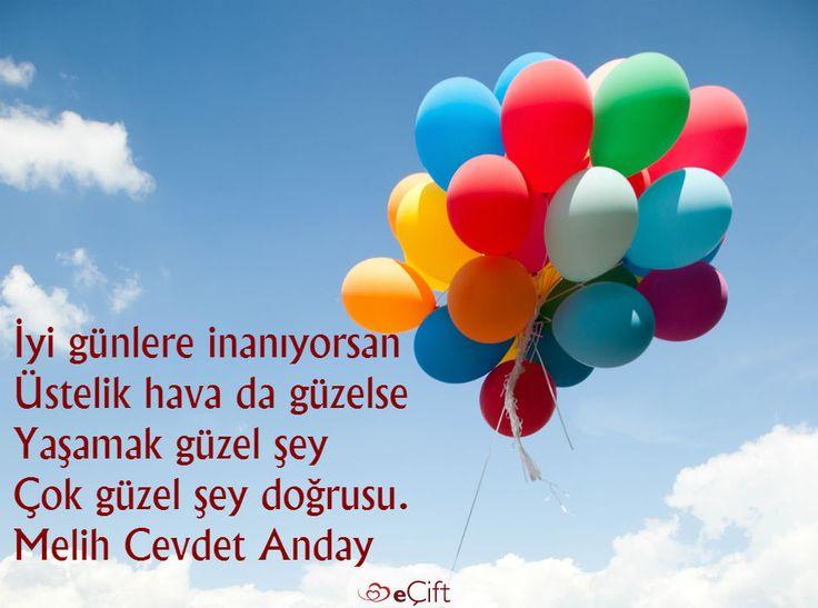 #GününSözü: İyi günlere inanıyorsan Üstelik hava da güzelse Yaşamak güzel şey Çok güzel şey doğrusu. Melih Cevdet Anday