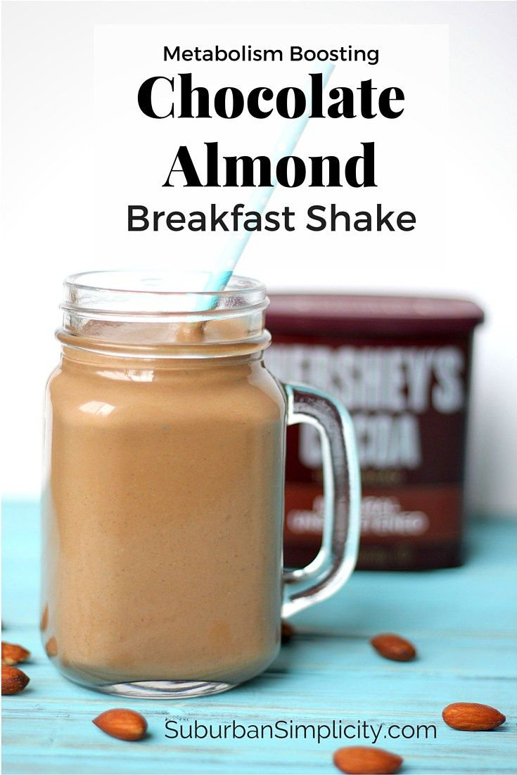 Metabolism Boosting Chocolate Almond Breakfast Shake - Suburban Simplicity http://www.suburbansimplicity.com/metabolism-boosting-chocolate-almond-breakfast-shake/