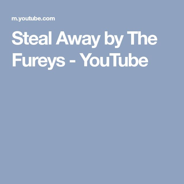 Steal Away by The Fureys - YouTube
