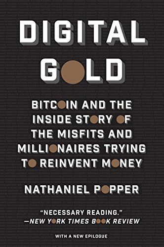 Bitcoiner Info Corner: Digital Gold: Bitcoin and the Inside Story of the ...