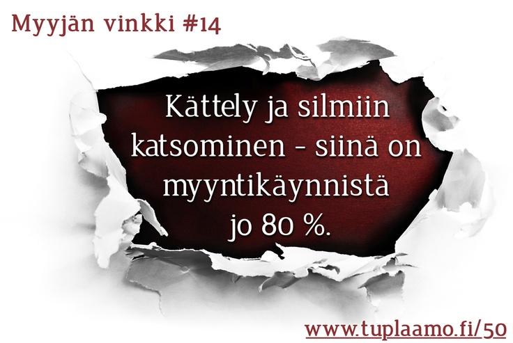 Myyjän vinkki #14. Katso lisää www.tuplaamo.fi/50