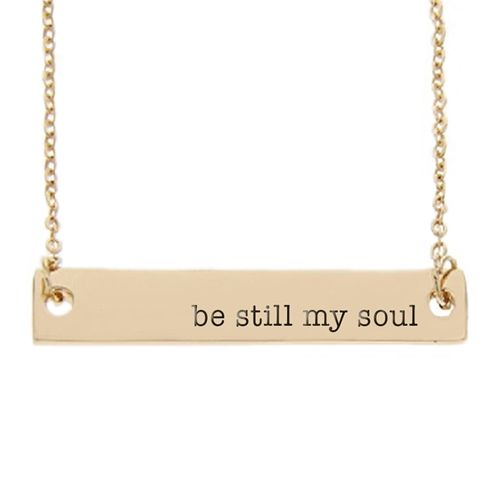 "Be Still My Soul Bar Necklace- love all their new bar necklaces. Can't decide between this and the one that says ""Be Still"" (affiliate)"