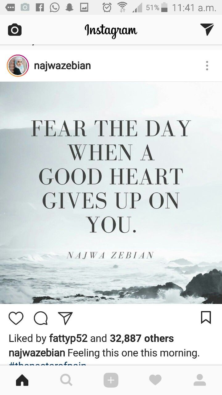 Fear the day when a good heart gives up on you