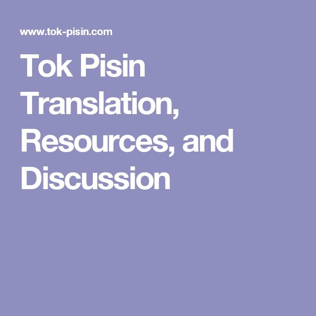 Tok Pisin Translation, Resources, and Discussion