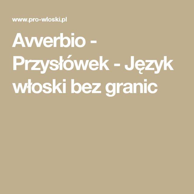 Avverbio - Przysłówek - Język włoski bez granic