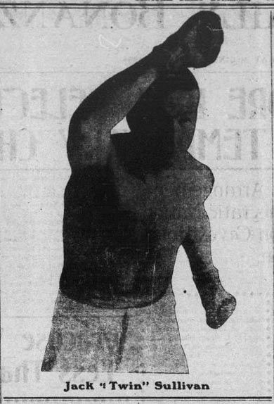 "Jack ""Twin"" Sullivan, a boxer fighting against Terry Mustain - Tonopah Daily Bonanza, June 28, 1908"